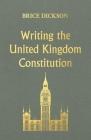 Writing the United Kingdom Constitution (Pocket Politics) Cover Image