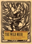 The Wild Muir: Twenty-Two of John Muir's Greatest Adventures Cover Image