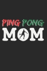 Ping Pong Mom: Notebook A5 Size, 6x9 inches, 120 dot grid dotted Pages, Mom Mother Mothers Ping Pong Ping-Pong Table Tennis Player Ba Cover Image