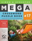 Simon & Schuster Mega Crossword Puzzle Book #17 (S&S Mega Crossword Puzzles #17) Cover Image