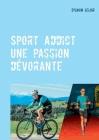 Sport Addict: Une passion dévorante Cover Image