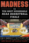 Madness: The Ten Most Memorable NCAA Basketball Finals Cover Image
