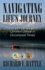 Navigating Life's Journey: Common Sense in Uncommon Times Cover Image