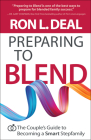 Preparing to Blend: The Couple's Guide to Becoming a Smart Stepfamily Cover Image