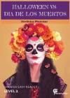 Halloween Vs Dia de Los Muertos: Spanish Easy Reader Cover Image