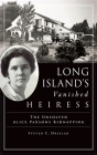 Long Island's Vanished Heiress: The Unsolved Alice Parsons Kidnapping Cover Image