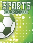 Sports Coloring Book: Coloring And Tracing Book For Kids, Sports-Themed Designs For Kids To Color And Trace Cover Image