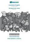 BABADADA black-and-white, Australian English - Belarusian (in cyrillic script), visual dictionary - visual dictionary (in cyrillic script): Australian Cover Image