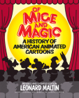 Of Mice and Magic: A History of American Animated Cartoons; Revised and Updated Cover Image