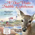 A Deer Visits Nubble Lighthouse: This is a story about a deer that wanders onto Nubble Island in Cape Neddick, Maine. Cover Image