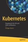 Kubernetes: Preparing for the Cka and Ckad Certifications Cover Image