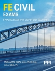 PPI FE Civil Exams—Five Full Practice Exams With Step-By-Step Solutions Cover Image