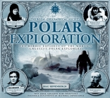 Polar Exploration: The Heroic Exploits of the World's Greatest Polar Explorers Cover Image