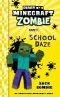 Diary of a Minecraft Zombie Book 5: School Daze Cover Image