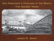 San Francisco's Playland at the Beach: The Golden Years Cover Image