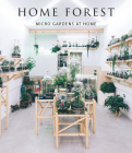 Home Forest: Micro Home Gardens Cover Image