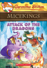 Attack of the Dragons (Geronimo Stilton Micekings #1) Cover Image