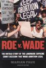 Roe v. Wade: The Untold Story of the Landmark Supreme Court Decision that Made Abortion Legal, Updated Edition Cover Image