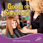 Goods or Services? (Little World Social Studies) Cover Image