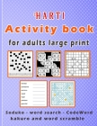Harti Activity book for adults large print: Puzzle book mixed ! Soduko, word search, CodeWord, kakuro and word scramble 110 pages Cover Image