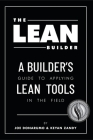The Lean Builder: A Builder's Guide to Applying Lean Tools in the Field Cover Image