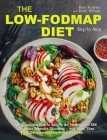 The Low-FODMAP Diet Step by Step: A Personalized Plan to Relieve the Symptoms of IBS and Other Digestive Disorders -- with More Than 130 Deliciously S Cover Image