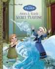 Anna and Elsa's Secret Playtime (Disney Frozen) (Big Golden Book) Cover Image