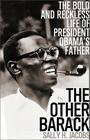 The Other Barack: The Bold and Reckless Life of President Obama's Father Cover Image