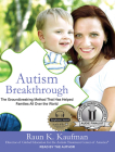 Autism Breakthrough: The Groundbreaking Method That Has Helped Families All Over the World Cover Image