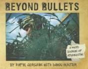 Beyond Bullets: A Photo Journal of Afghanistan Cover Image