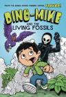 Dino-Mike and the Living Fossils (Dino-Mike! #5) Cover Image