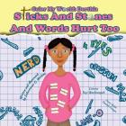 Color My World: Dorthia -Sticks And Stones And Words Hurt Too Cover Image