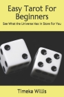 Easy Tarot For Beginners: See What the Universe Has In Store For You Cover Image