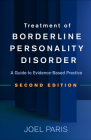 Treatment of Borderline Personality Disorder, Second Edition: A Guide to Evidence-Based Practice Cover Image