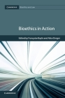 Bioethics in Action (Cambridge Bioethics and Law) Cover Image