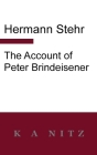 The Account of Peter Brindeisener Cover Image
