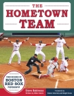The Hometown Team: Four Decades of Boston Red Sox Photography Cover Image