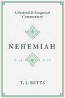 Nehemiah: A Pastoral and Exegetical Commentary Cover Image