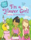 I'm a Flower Girl! Activity and Sticker Book Cover Image
