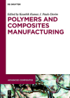 Polymers and Composites Manufacturing (Advanced Composites #11) Cover Image