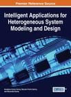 Intelligent Applications for Heterogeneous System Modeling and Design Cover Image