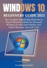 Windows 10 Beginners Guide 2021: The Complete Step-by-Step Dummies to Expert Illustrative Guide for Microsoft Windows 10 with Latest Update and Useful Cover Image