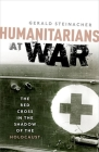 Humanitarians at War: The Red Cross in the Shadow of the Holocaust Cover Image