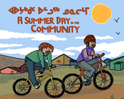 A Summer Day in the Community: Bilingual Inuktitut and English Edition Cover Image