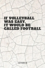 Notebook: Volleyball Game Training Planner / Organizer / Lined Notebook (6