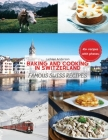 Baking and Cooking in Switzerland: Famous Swiss Recipes Cover Image