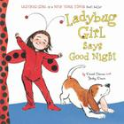 Ladybug Girl Says Good Night Cover Image