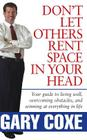 Don't Let Others Rent Space in Your Head: Your Guide to Living Well, Overcoming Obstacles, and Winning at Everything in Life Cover Image