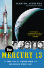 The Mercury 13: The True Story of Thirteen Women and the Dream of Space Flight Cover Image