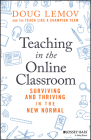 Teaching in the Online Classroom: Surviving and Thriving in the New Normal Cover Image